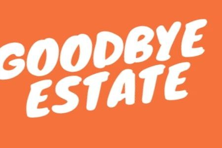 Goodbye estate